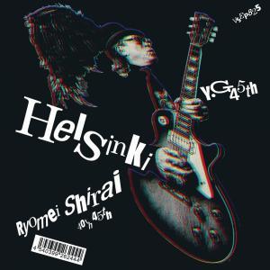 シングル『Helsinki c/w Y・G 45th』
